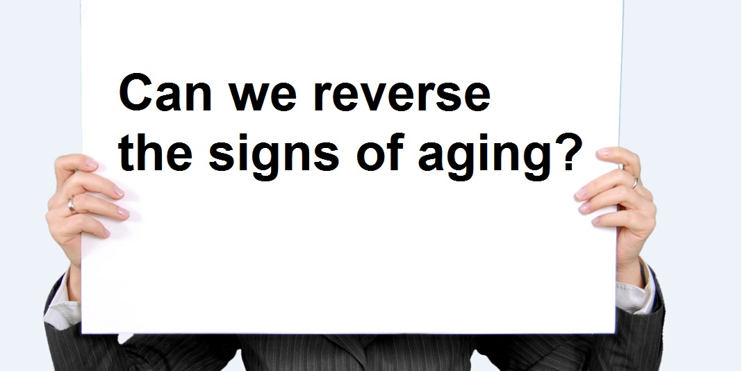 Turn the clock back. Reverse the signs of aging